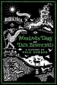 Woodlands Dark and Days Bewitched: A History of Folk Horror (2021)