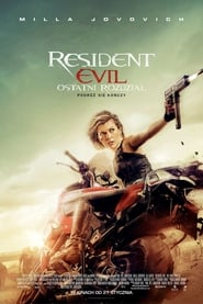 Resident Evil: Ostatni rozdział / Resident Evil: The Final Chapter (2017)