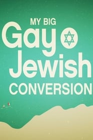 Religia dla geja / My Big Gay Jewish Conversion (2017)