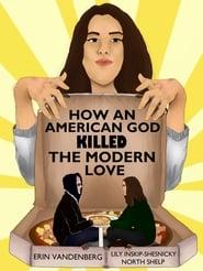 How An American God Killed the Modern Love