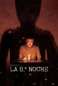 La 8ª Noche (The 8th Night)