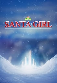 Santa Girl 2019 HD Watch and Download