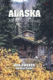 Alaska: Silence And Solitude (2005)