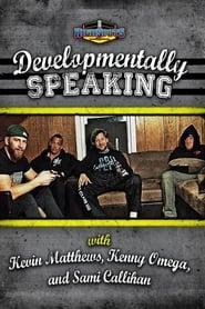 Developmentally Speaking With Kevin Matthews, Kenny Omega & Sami Callihan 2016