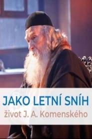 Jako letní sníh - Život J. A. Komenského