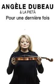 Angèle Dubeau & La Pietà - Pour une dernière fois