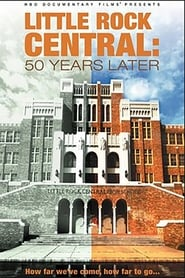 Watch Little Rock Central: 50 Years Later 2007 Free Online