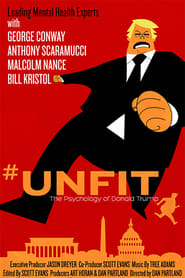 Unfit: The Psychology Of Donald Trump : The Movie | Watch Movies Online