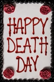 Happy Death Day - Get up. Live your day. Get killed. Again. - Azwaad Movie Database