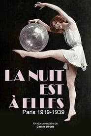 La nuit est à elles, Paris 1919-1939 2018