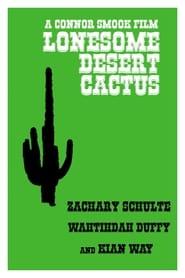 Watch Lonesome Desert Cactus (2019)