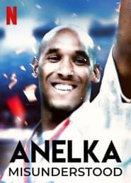 Anelka: Misunderstood - Azwaad Movie Database