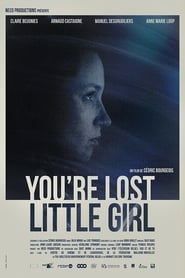 Poster You're Lost Little Girl 2018