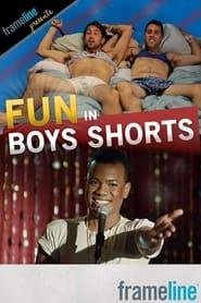Fun in Boys Shorts movie