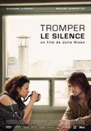 مترجم أونلاين و تحميل Tromper le silence 2010 مشاهدة فيلم