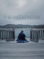 The Weekend Fix (2020) Watch Online Free