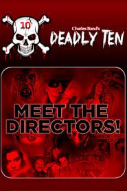 Deadly Ten: Meet the Directors (2019)