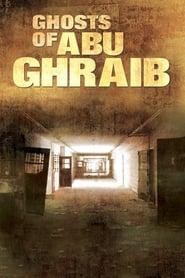 Ghosts of Abu Ghraib (2007)