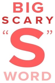"""The Big Scary """"S"""" Word"""