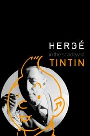 Hergé: In the Shadow of Tintin