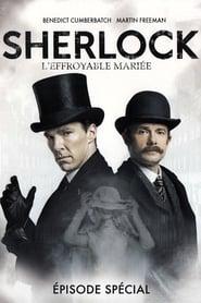 Regarder Sherlock: L'Effroyable Mariée