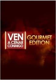 Ven A Cenar Conmigo Gourmet Edition (2018)