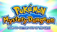 Mystery Dungeon: Team Go-Getters Out of the Gate!