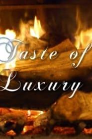مشاهدة مسلسل Taste of Luxury مترجم أون لاين بجودة عالية