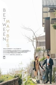 Between Maybes 2019 Full Movie