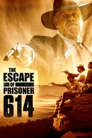 The Escape of Prisoner 614 - Tail 'em. Nail 'em. Jail 'em. - Azwaad Movie Database