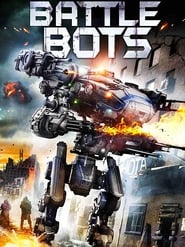 Battle Bots (2018) Full Movie Watch Online Free