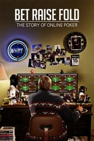 Bet Raise Fold: The Story of Online Poker (2013)