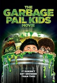 The Garbage Pail Kids Movie 1987