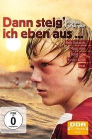 Dann Steig' Ich Eben Aus... 1977