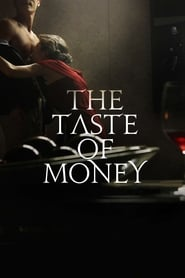 The Taste of Money (2012)