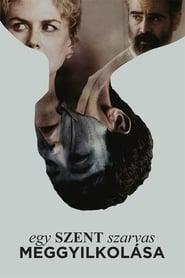 Egy szent szarvas meggyilkolása-magyarul beszélő, angol-ír thriller, 121 perc, 2017