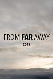 From Far Away (2019)