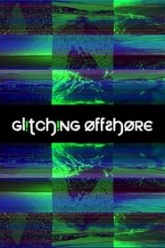 Glitching Offshore (2021)