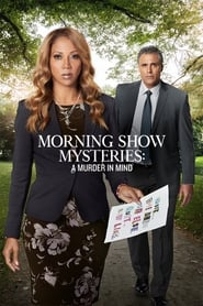 Morning Show Mysteries: A Murder in Mind [2019]