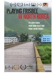 مترجم أونلاين و تحميل Playing Frisbee in North Korea 2021 مشاهدة فيلم