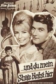 … und du mein Schatz bleibst hier 1961