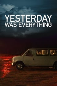 Yesterday Was Everything (2016)
