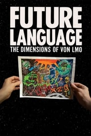 FUTURE LANGUAGE: The Dimensions of VON LMO (2018)
