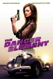 The Danger Element (2017) Full Movie Watch Online Free