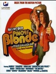 Watch Pinoy/Blonde (2005)