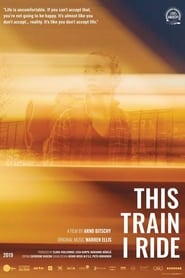 This Train I Ride (2019)
