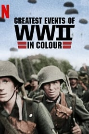 Greatest Events of World War II in Colour (2019) – Online Subtitrat In Romana