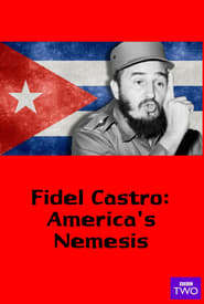 Fidel Castro: America's Nemesis
