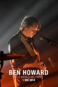 Ben Howard - At Le Bataclan Paris 2014
