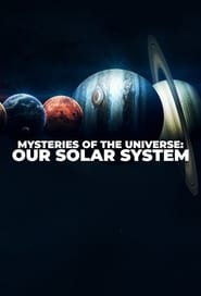 Mysteries of the Universe: Our Solar System saison 1